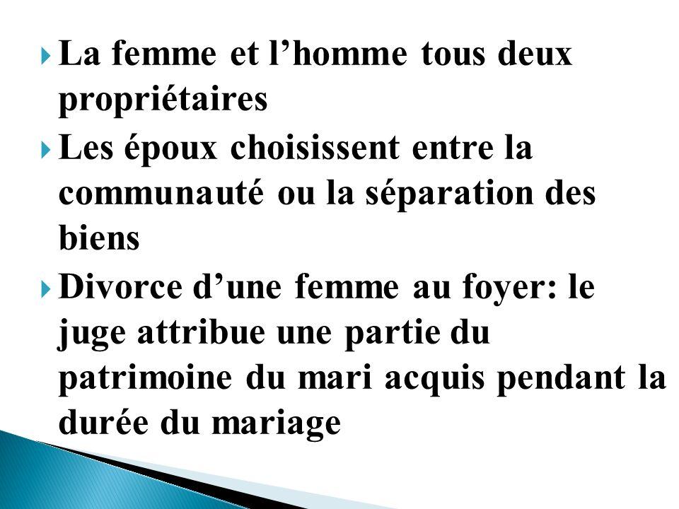 La femme et lhomme tous deux propriétaires Les époux choisissent entre la communauté ou la séparation des biens Divorce dune femme au foyer: le juge a