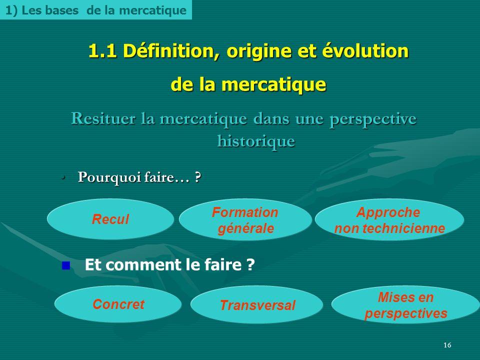 15 Une définition explicitement intégrée au programme… mercatique = démarche et ensemble de méthodes utilisés par une organisation pour comprendre, in