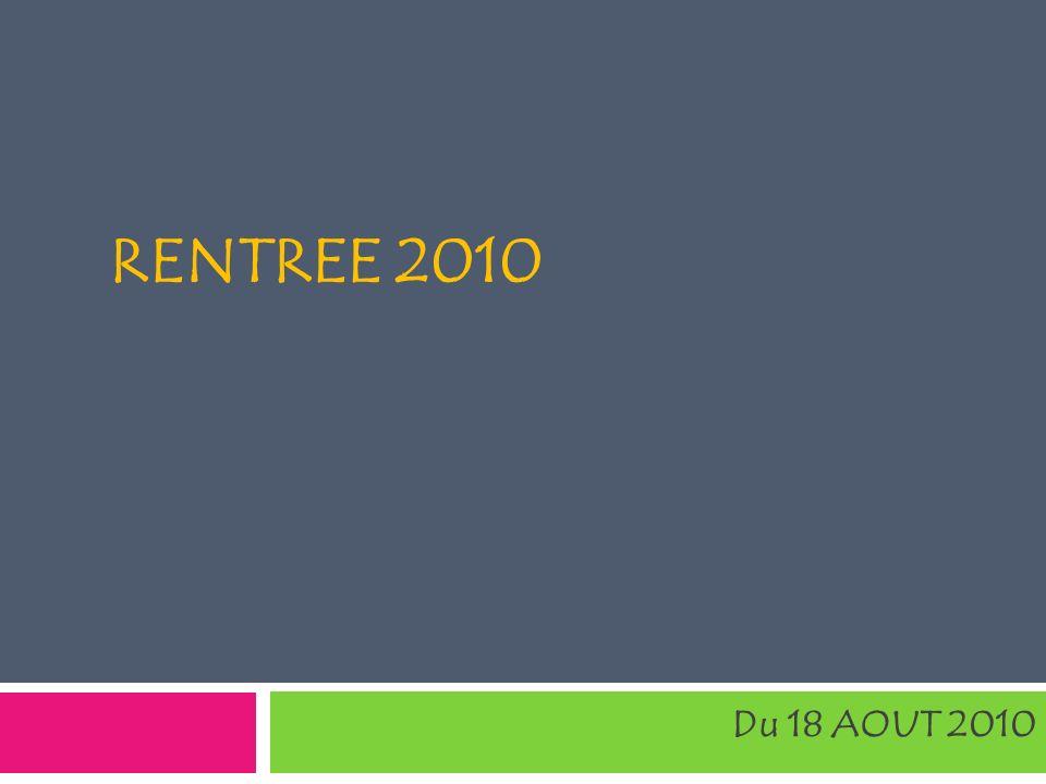 RENTREE 2010 Du 18 AOUT 2010
