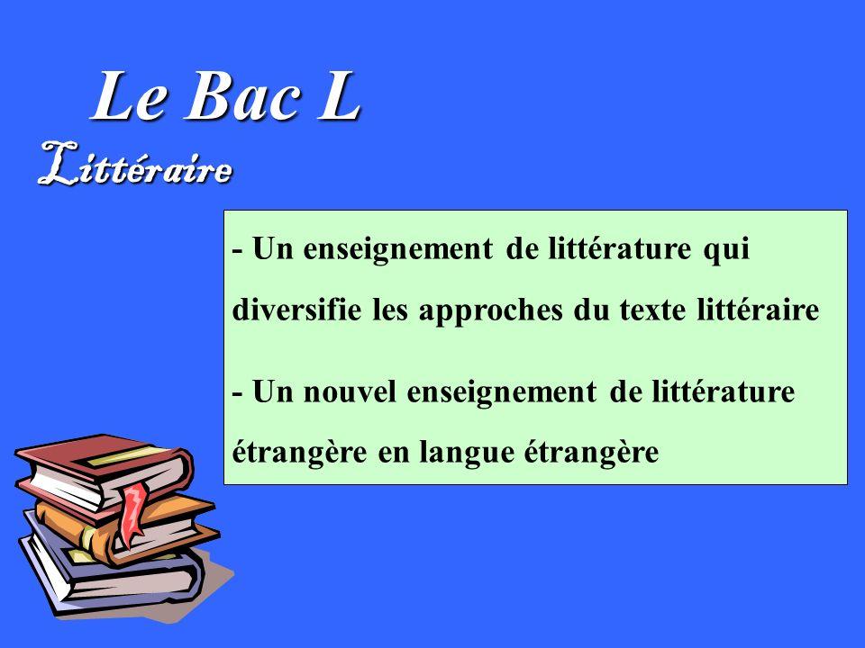 Le Bac L Littéraire - Un enseignement de littérature qui diversifie les approches du texte littéraire - Un nouvel enseignement de littérature étrangère en langue étrangère