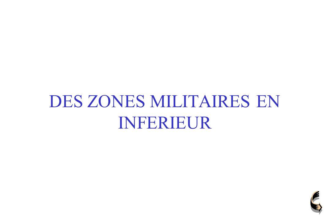 DES ZONES MILITAIRES EN INFERIEUR