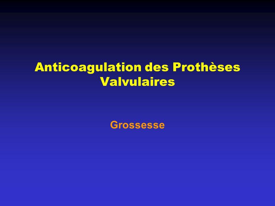 Anticoagulation des Prothèses Valvulaires Grossesse