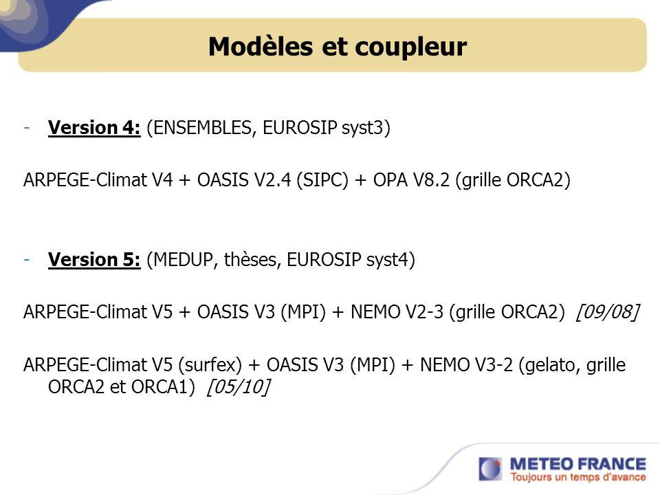 Modèles et coupleur -Version 4: (ENSEMBLES, EUROSIP syst3) ARPEGE-Climat V4 + OASIS V2.4 (SIPC) + OPA V8.2 (grille ORCA2) -Version 5: (MEDUP, thèses,