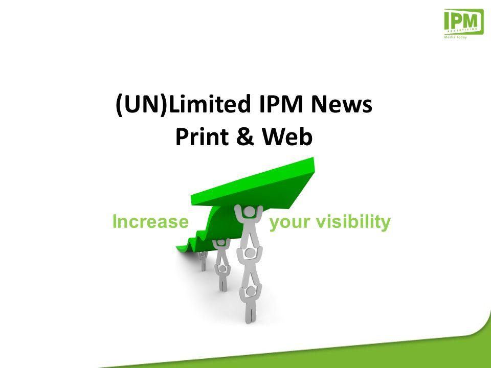(UN)Limited IPM News 2 Concept: Un forfait par campagne print & web Accès à tous les formats* IPM News Online + à des bandeaux ACC 100 ou ART 250 en PRINT Campagne de 3 jours, 7 jours, 10 jours ou 14 jours Max 3 packs (UN)Limited IPM News disponibles / mois * voir conditions infra