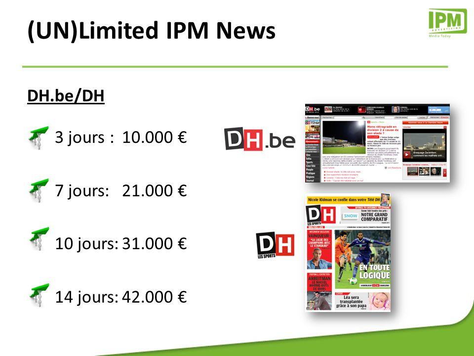 Lalibre.be/La Libre 3 jours : 6.000 7 jours:12.000 10 jours:18.000 14 jours:24.000 (UN)Limited IPM News