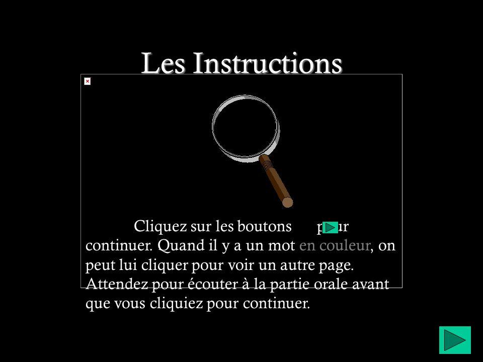 Les Instructions Cliquez sur les boutons pour continuer.