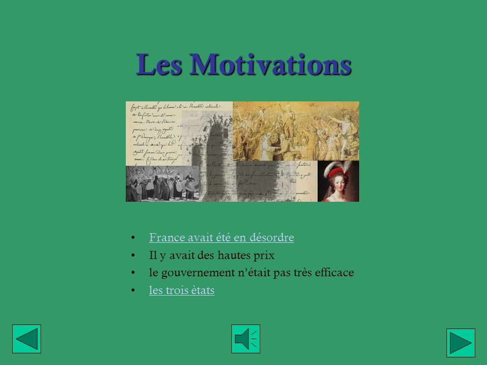 Les Motivations France avait été en désordre Il y avait des hautes prix le gouvernement nétait pas très efficace les trois ètats