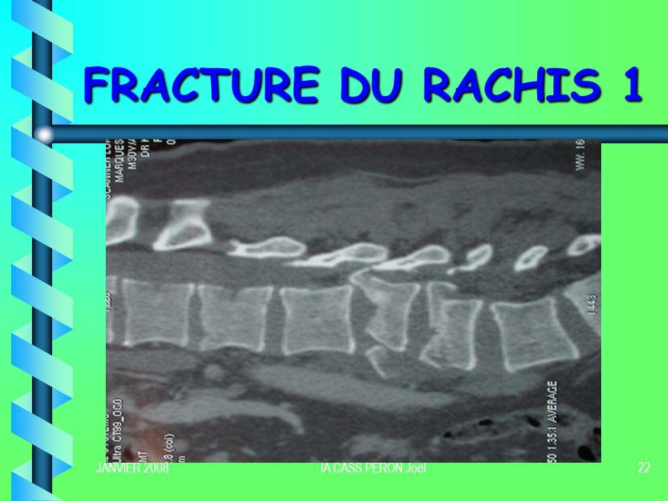 JANVIER 2008IA CASS PERON Joël23 FRACTURE DU RACHIS 2