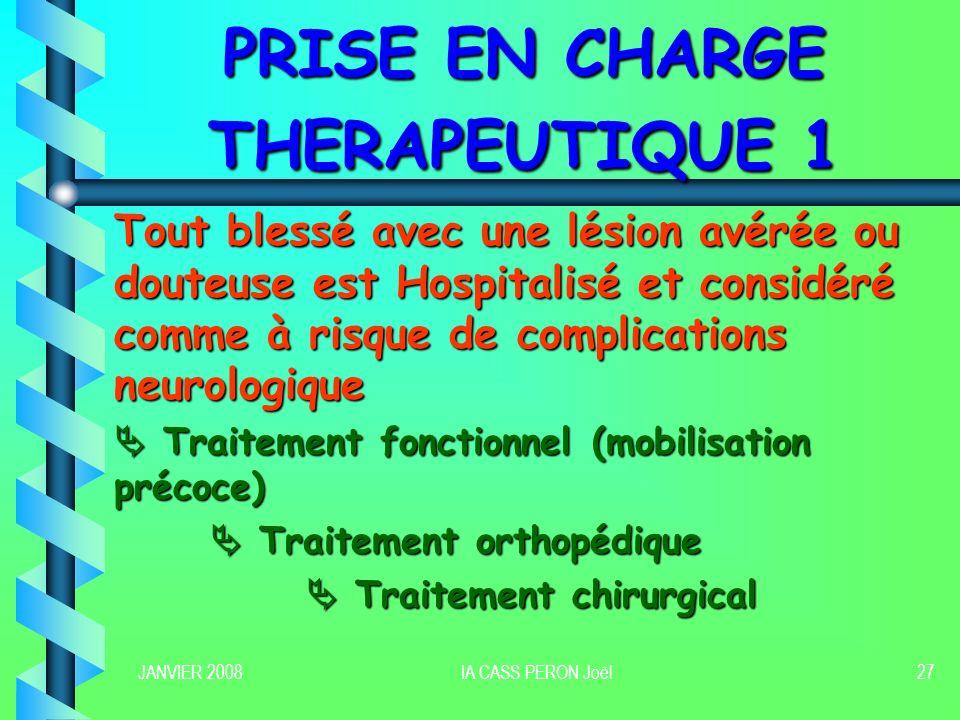 JANVIER 2008IA CASS PERON Joël28 PRISE EN CHARGE THERAPEUTIQUE 2 Pris en charge thérapeutique Répondre à 4 questions Existe-t-il des signes neurologiques .