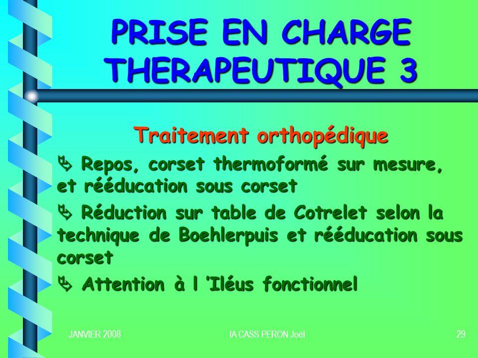 JANVIER 2008IA CASS PERON Joël30 PRISE EN CHARGE THERAPEUTIQUE 4 Traitement Chirurgical Réduction Réduction Libération médullaire et radiculaire (laminectomie, arthrectomie) Libération médullaire et radiculaire (laminectomie, arthrectomie) Stabilisation par ostéosynthèse associée à une arthrodèse Stabilisation par ostéosynthèse associée à une arthrodèse