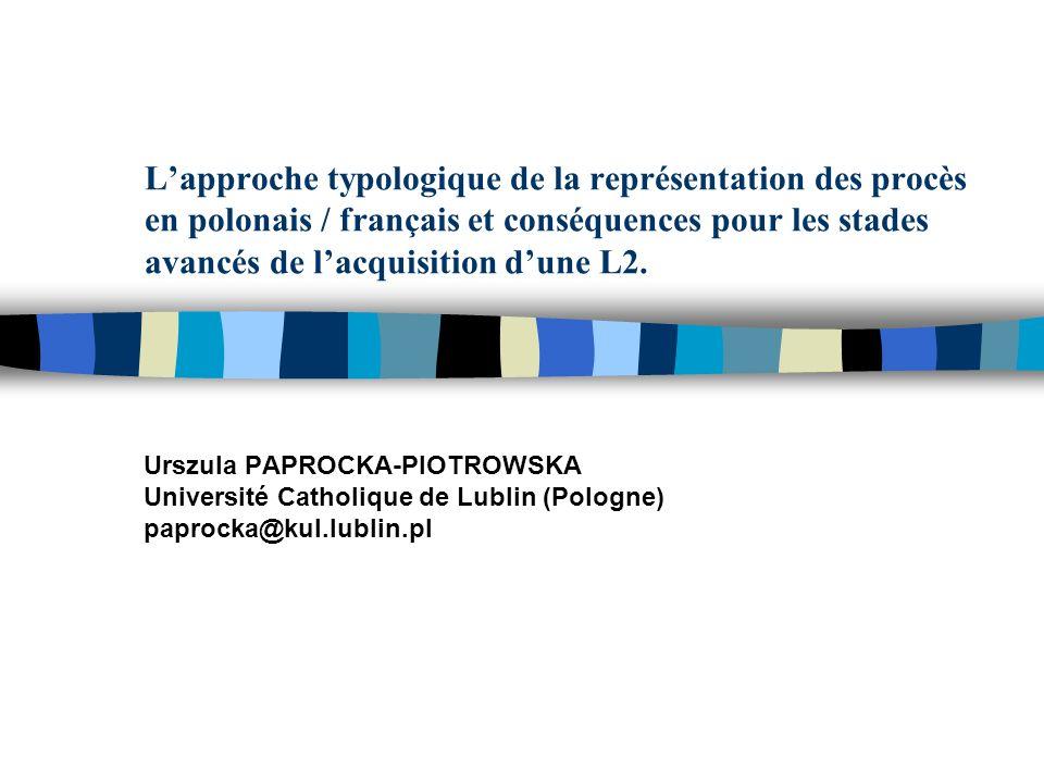 Lapproche typologique de la représentation des procès en polonais / français et conséquences pour les stades avancés de lacquisition dune L2.