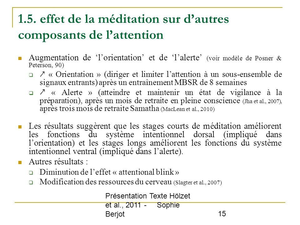 Présentation Texte Hölzet et al., 2011 - Sophie Berjot 15 1.5. effet de la méditation sur dautres composants de lattention Augmentation de lorientatio