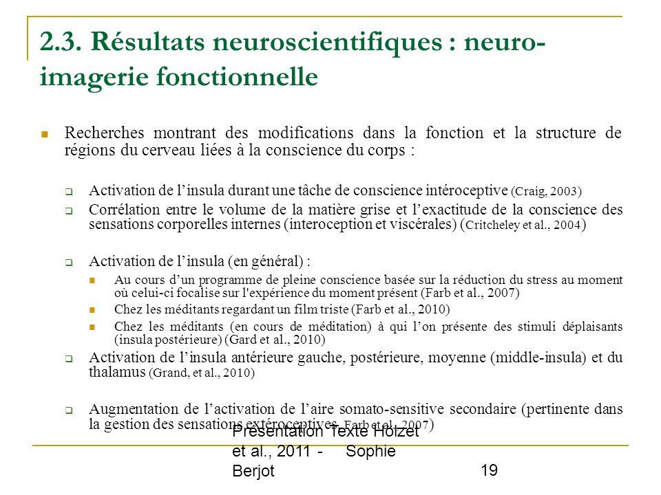 Présentation Texte Hölzet et al., 2011 - Sophie Berjot 19 2.3. Résultats neuroscientifiques : neuro- imagerie fonctionnelle Recherches montrant des mo