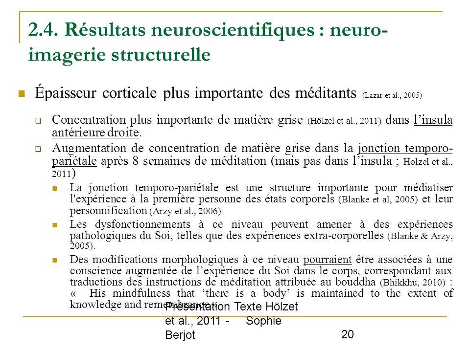 Présentation Texte Hölzet et al., 2011 - Sophie Berjot 20 2.4. Résultats neuroscientifiques : neuro- imagerie structurelle Épaisseur corticale plus im