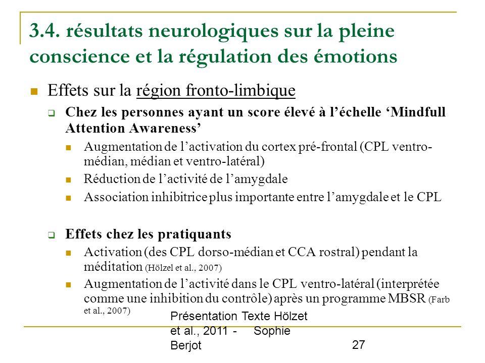 Présentation Texte Hölzet et al., 2011 - Sophie Berjot 27 3.4. résultats neurologiques sur la pleine conscience et la régulation des émotions Effets s