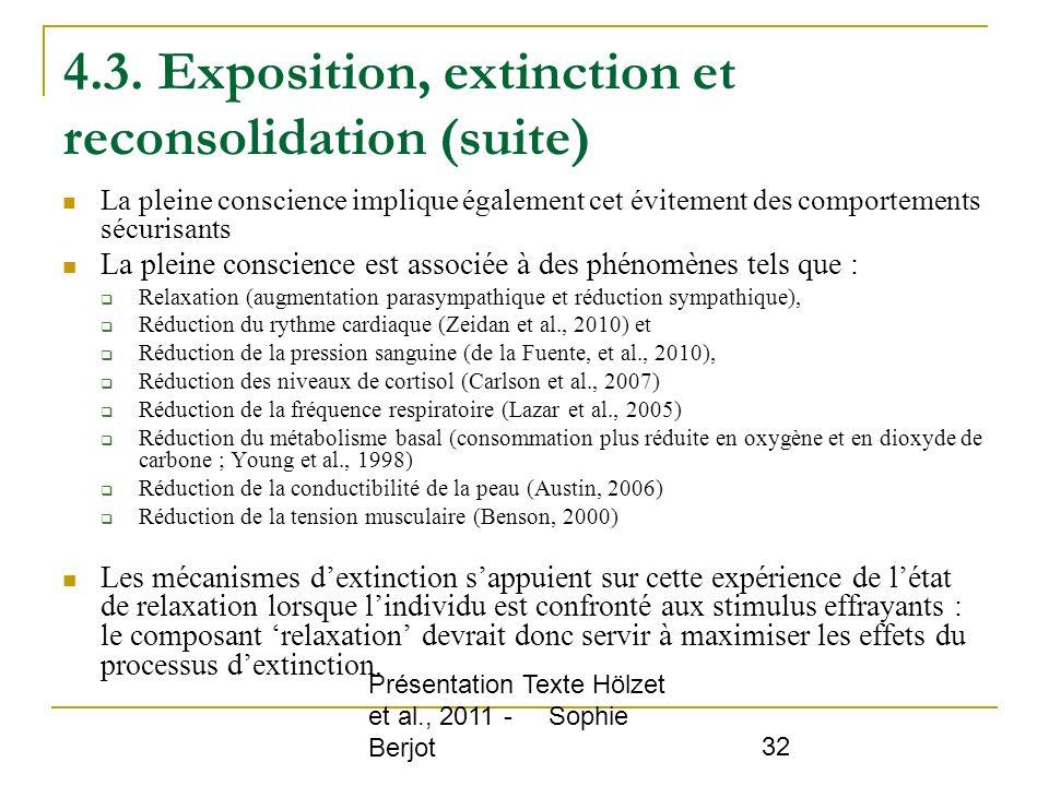 Présentation Texte Hölzet et al., 2011 - Sophie Berjot 32 4.3. Exposition, extinction et reconsolidation (suite) La pleine conscience implique égaleme