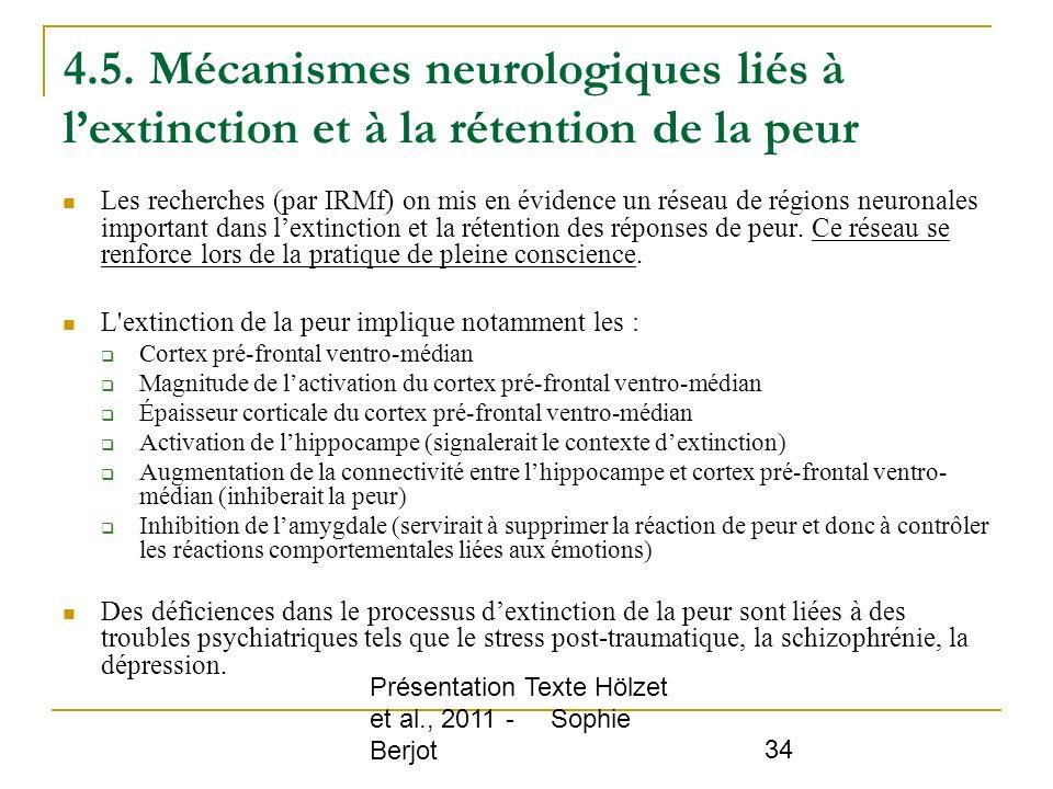 Présentation Texte Hölzet et al., 2011 - Sophie Berjot 34 4.5. Mécanismes neurologiques liés à lextinction et à la rétention de la peur Les recherches