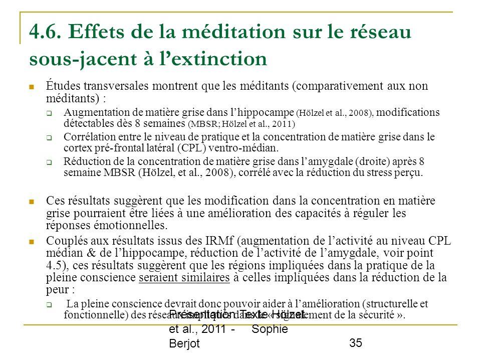 Présentation Texte Hölzet et al., 2011 - Sophie Berjot 35 4.6. Effets de la méditation sur le réseau sous-jacent à lextinction Études transversales mo