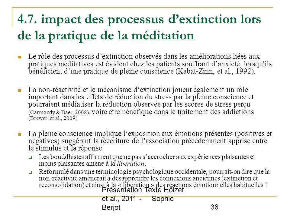 Présentation Texte Hölzet et al., 2011 - Sophie Berjot 36 4.7. impact des processus dextinction lors de la pratique de la méditation Le rôle des proce