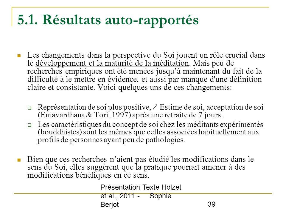 Présentation Texte Hölzet et al., 2011 - Sophie Berjot 39 5.1. Résultats auto-rapportés Les changements dans la perspective du Soi jouent un rôle cruc