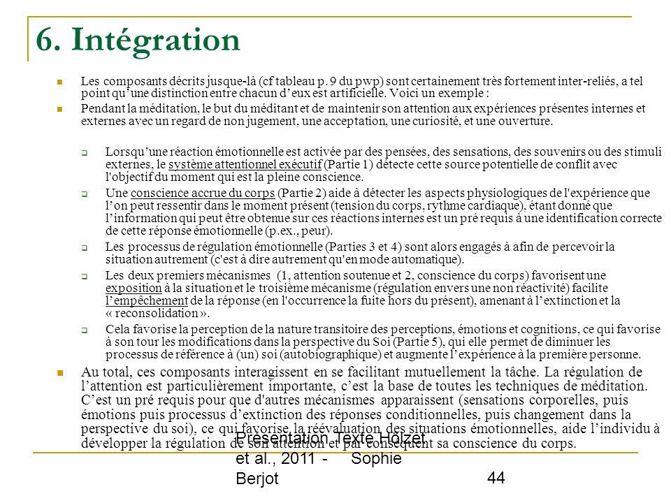 Présentation Texte Hölzet et al., 2011 - Sophie Berjot 44 6. Intégration Les composants décrits jusque-là (cf tableau p. 9 du pwp) sont certainement t