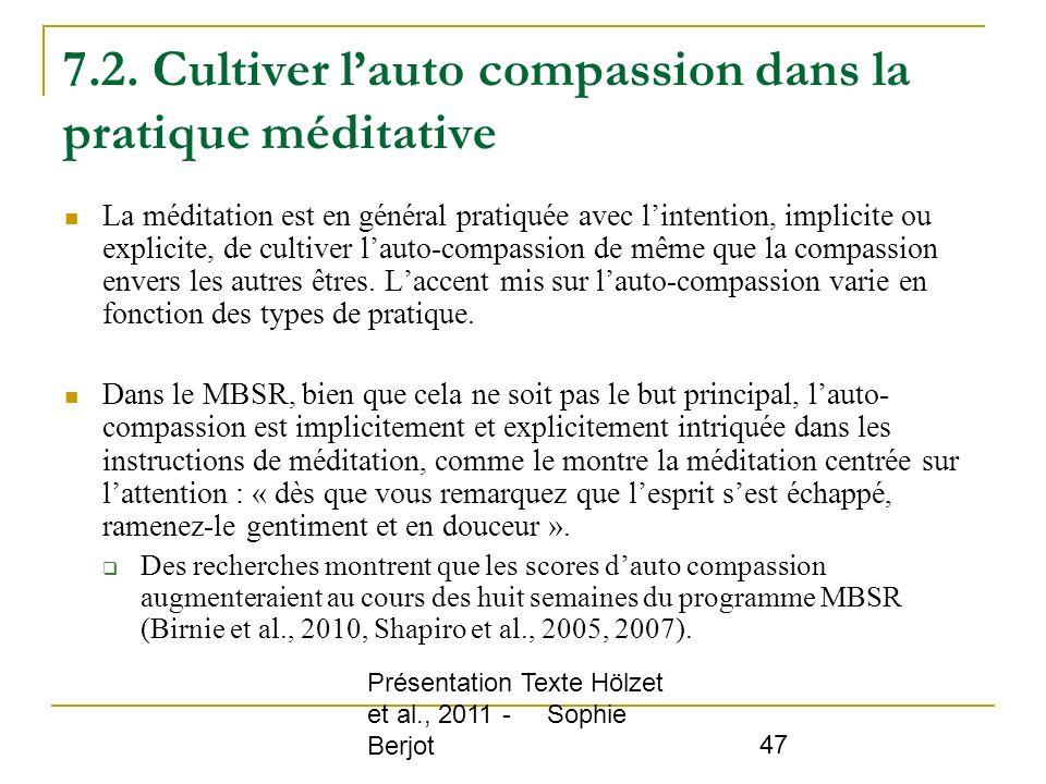 Présentation Texte Hölzet et al., 2011 - Sophie Berjot 47 7.2. Cultiver lauto compassion dans la pratique méditative La méditation est en général prat