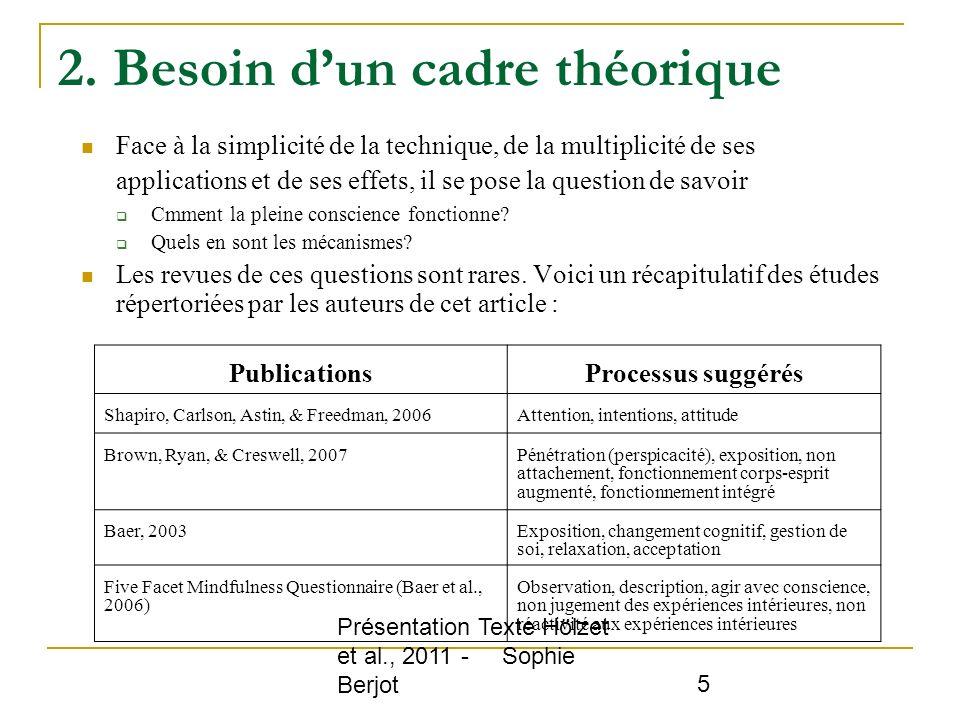 Présentation Texte Hölzet et al., 2011 - Sophie Berjot 5 2. Besoin dun cadre théorique Face à la simplicité de la technique, de la multiplicité de ses