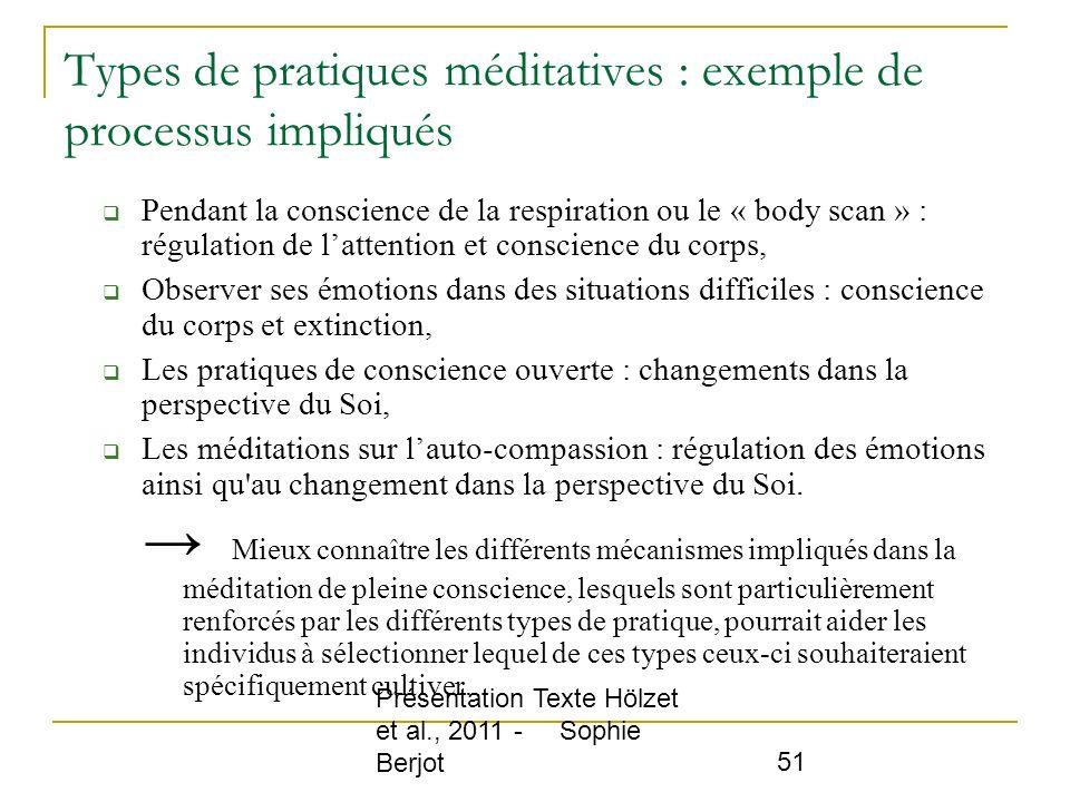 Présentation Texte Hölzet et al., 2011 - Sophie Berjot 51 Types de pratiques méditatives : exemple de processus impliqués Pendant la conscience de la