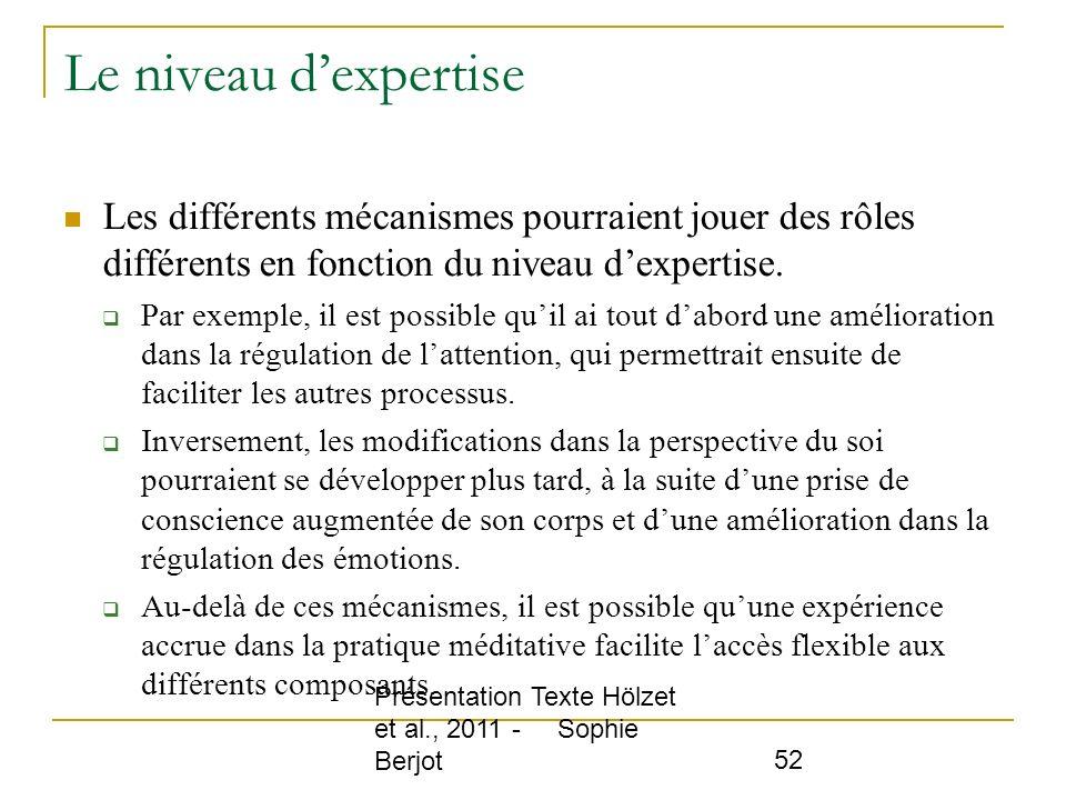 Présentation Texte Hölzet et al., 2011 - Sophie Berjot 52 Le niveau dexpertise Les différents mécanismes pourraient jouer des rôles différents en fonc