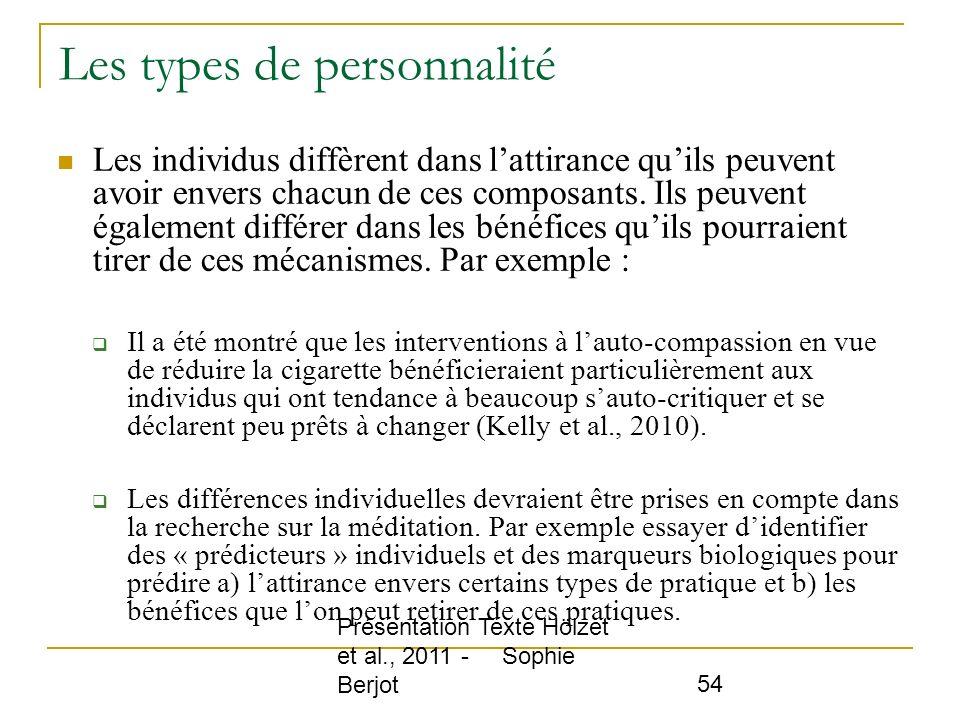 Présentation Texte Hölzet et al., 2011 - Sophie Berjot 54 Les types de personnalité Les individus diffèrent dans lattirance quils peuvent avoir envers