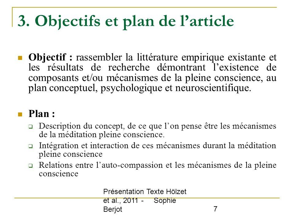 Présentation Texte Hölzet et al., 2011 - Sophie Berjot 7 3. Objectifs et plan de larticle Objectif : rassembler la littérature empirique existante et
