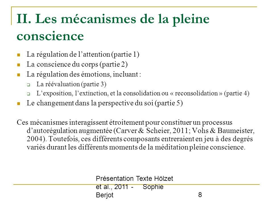 Présentation Texte Hölzet et al., 2011 - Sophie Berjot 8 II. Les mécanismes de la pleine conscience La régulation de lattention (partie 1) La conscien