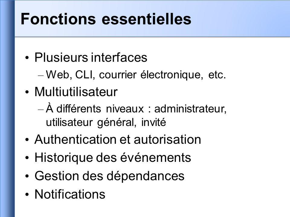 Plusieurs interfaces – Web, CLI, courrier électronique, etc. Multiutilisateur – À différents niveaux : administrateur, utilisateur général, invité Aut