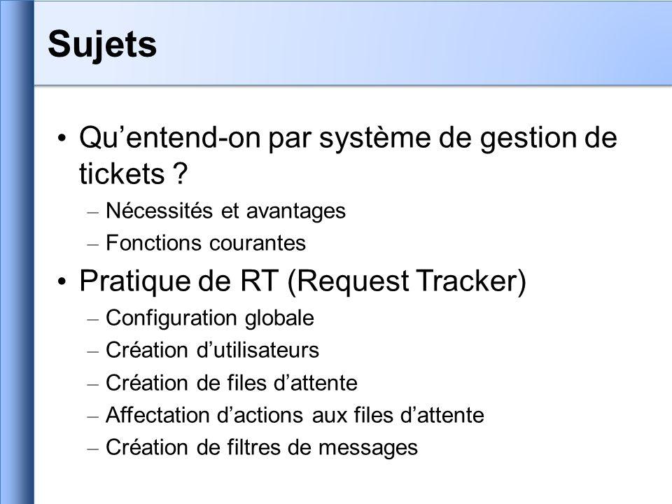 Quentend-on par système de gestion de tickets ? – Nécessités et avantages – Fonctions courantes Pratique de RT (Request Tracker) – Configuration globa