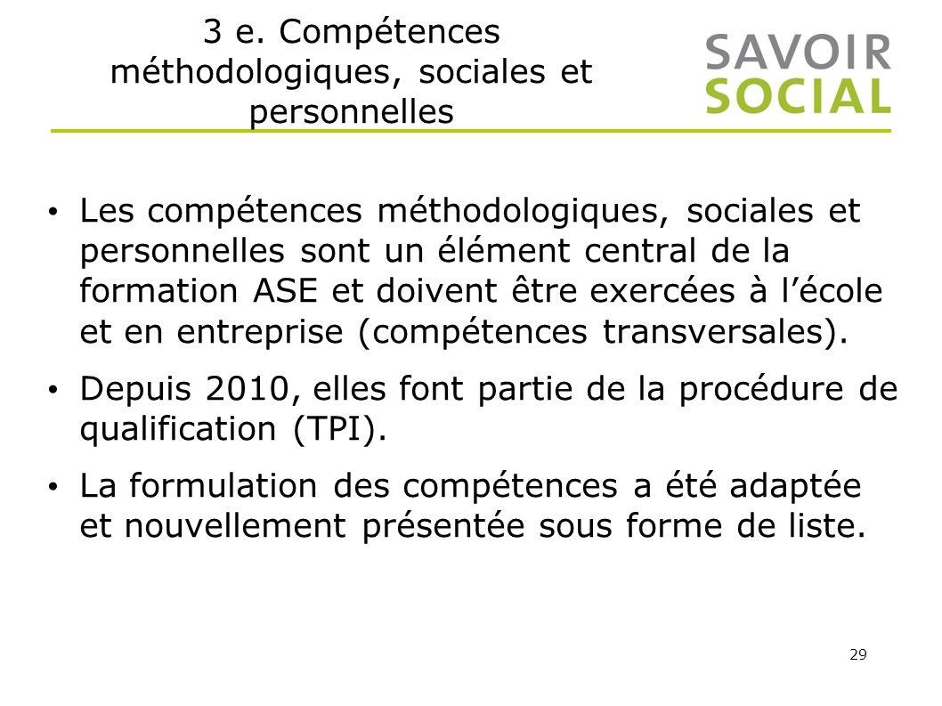 29 3 e. Compétences méthodologiques, sociales et personnelles Les compétences méthodologiques, sociales et personnelles sont un élément central de la