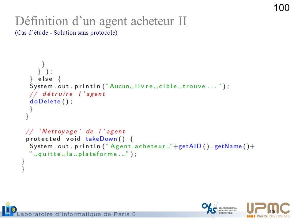 100 Définition dun agent acheteur II (Cas détude - Solution sans protocole)