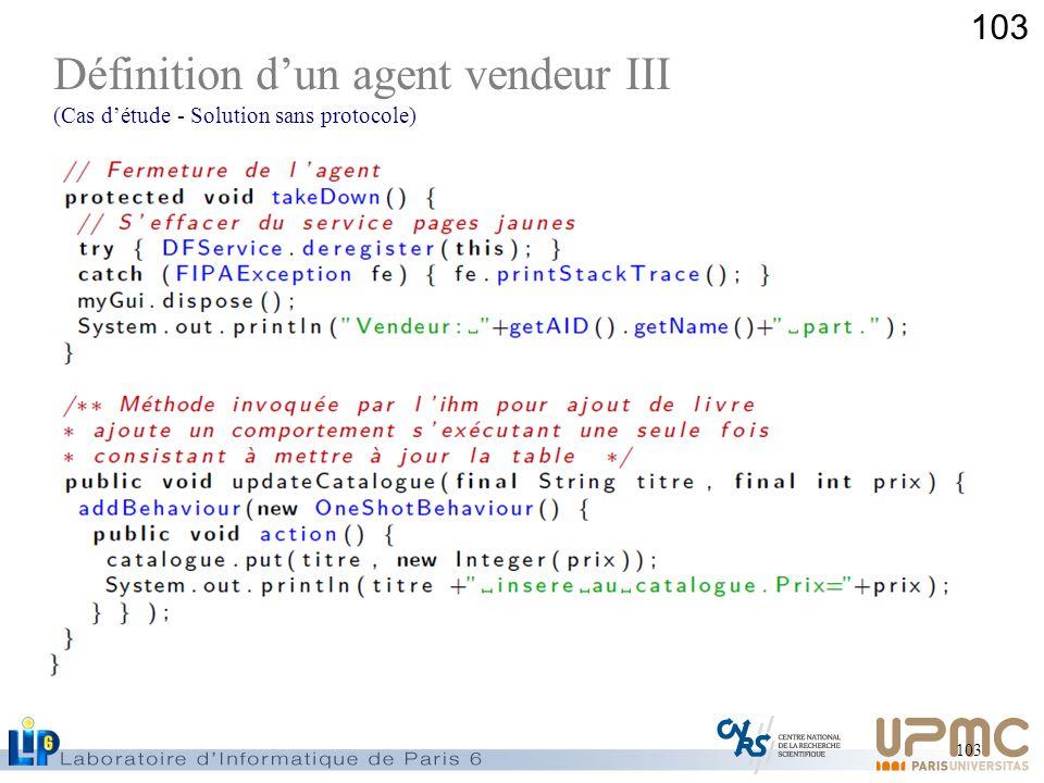 103 Définition dun agent vendeur III (Cas détude - Solution sans protocole)