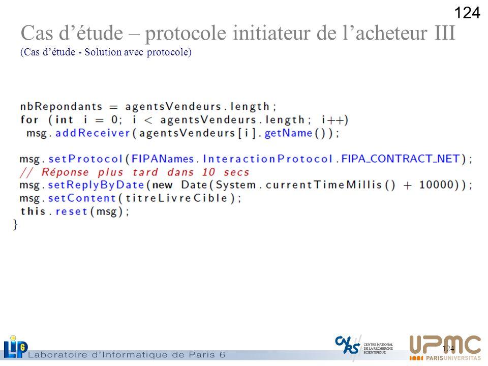 124 Cas détude – protocole initiateur de lacheteur III (Cas détude - Solution avec protocole)