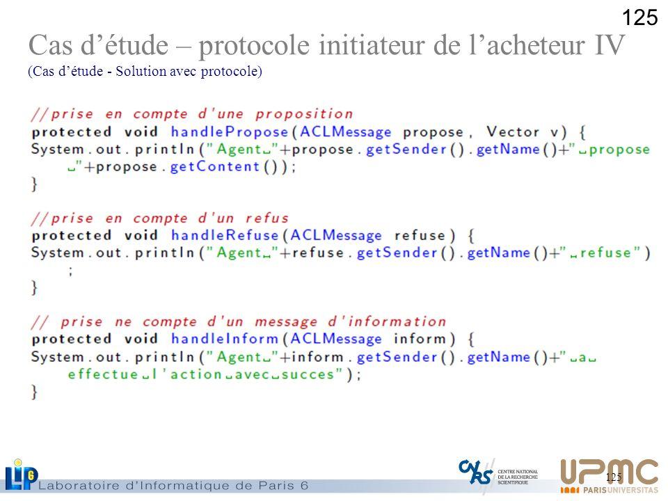125 Cas détude – protocole initiateur de lacheteur IV (Cas détude - Solution avec protocole)