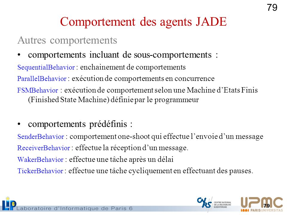 79 Autres comportements comportements incluant de sous-comportements : SequentialBehavior : enchainement de comportements ParallelBehavior : exécution