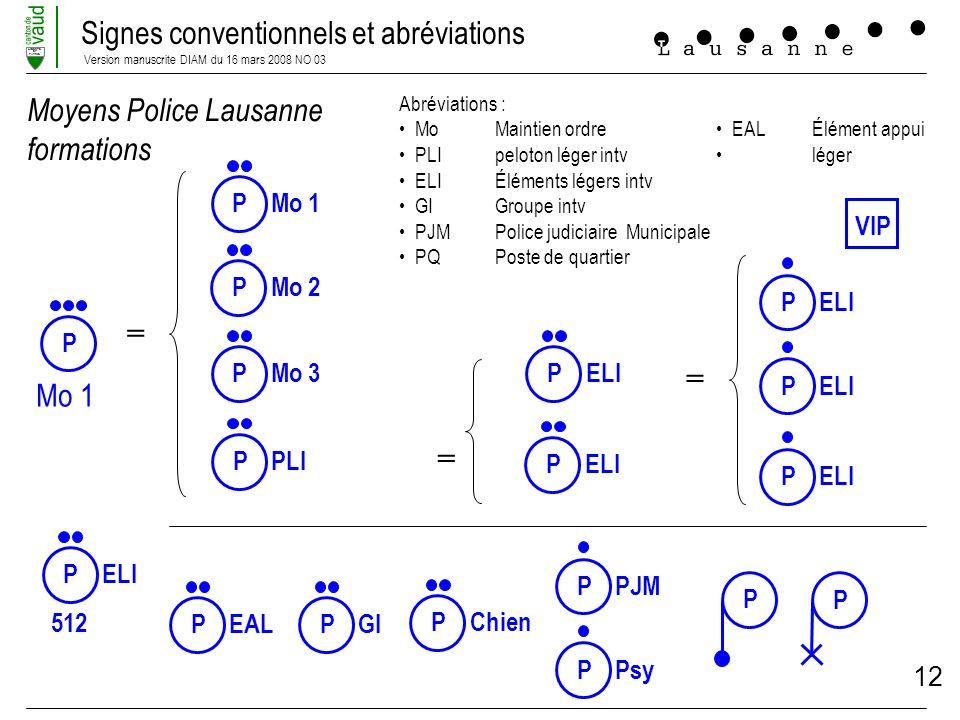 Signes conventionnels et abréviations Version manuscrite DIAM du 16 mars 2008 NO 03 LIBERTE ET PATRIE 12 Moyens Police Lausanne formations Abréviation