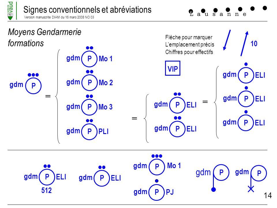 Signes conventionnels et abréviations Version manuscrite DIAM du 16 mars 2008 NO 03 LIBERTE ET PATRIE 14 10 Moyens Gendarmerie formations Flèche pour