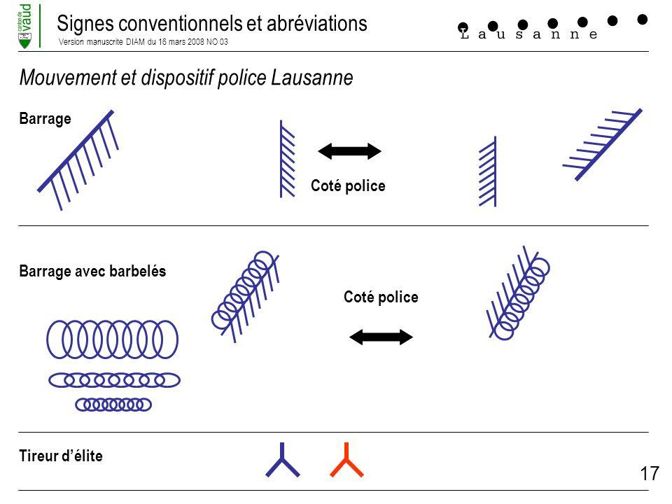 Signes conventionnels et abréviations Version manuscrite DIAM du 16 mars 2008 NO 03 LIBERTE ET PATRIE 17 Mouvement et dispositif police Lausanne Barra