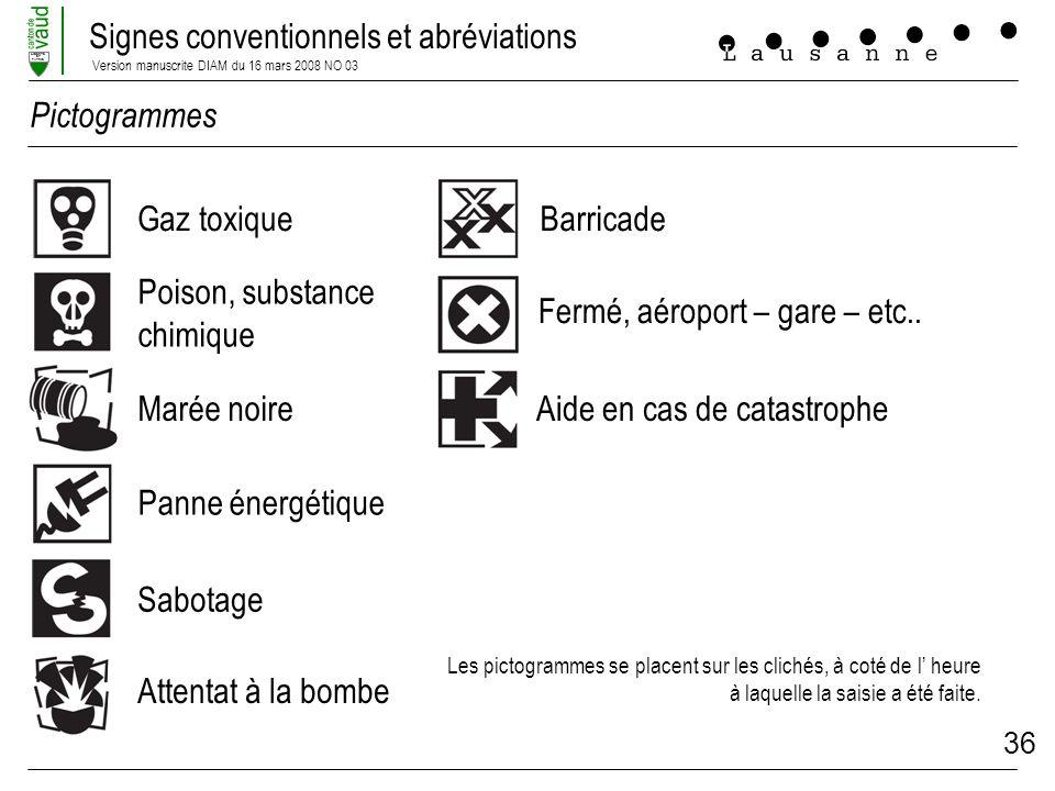 Signes conventionnels et abréviations Version manuscrite DIAM du 16 mars 2008 NO 03 LIBERTE ET PATRIE 36 Gaz toxique Poison, substance chimique Marée