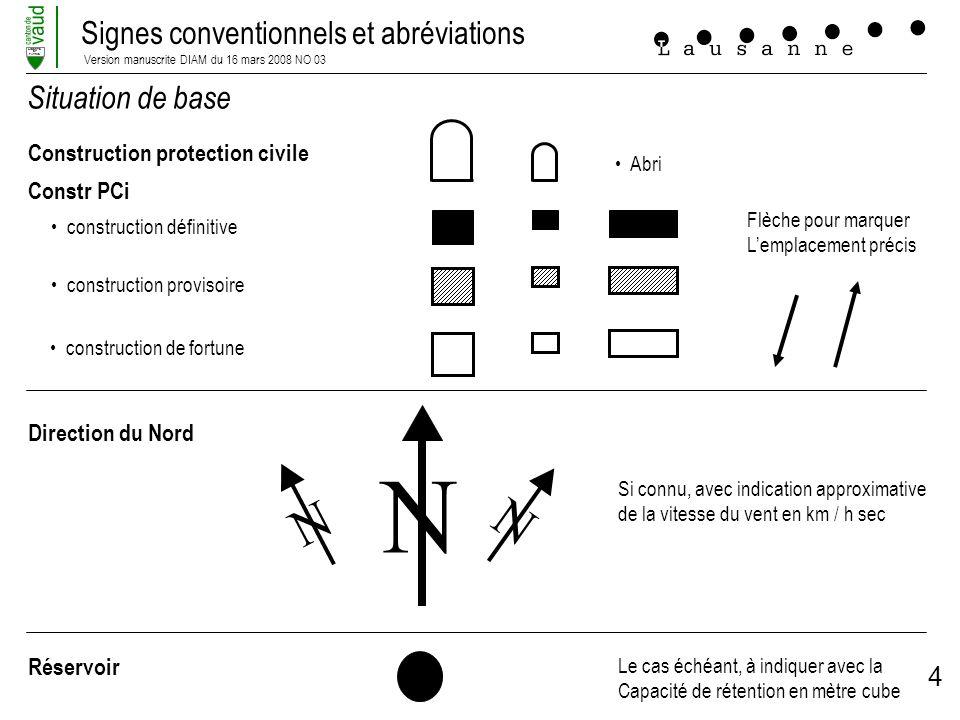 Signes conventionnels et abréviations Version manuscrite DIAM du 16 mars 2008 NO 03 LIBERTE ET PATRIE 4 N Situation de base Construction protection ci