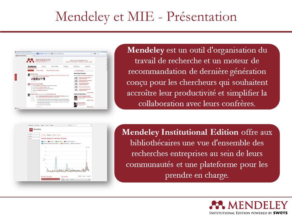 Mendeley et MIE - Présentation Mendeley est un outil d'organisation du travail de recherche et un moteur de recommandation de dernière génération conç