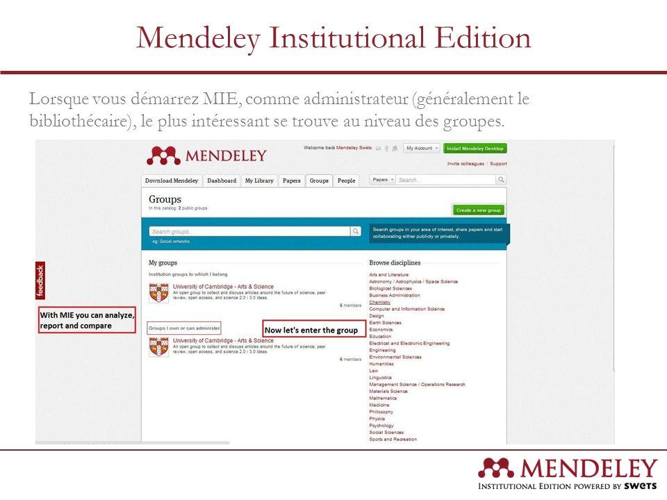 Lorsque vous démarrez MIE, comme administrateur (généralement le bibliothécaire), le plus intéressant se trouve au niveau des groupes. Mendeley Instit
