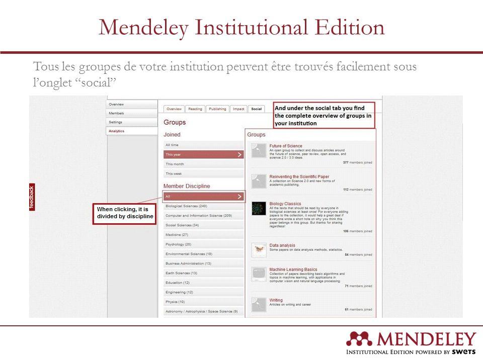 Tous les groupes de votre institution peuvent être trouvés facilement sous longlet social Mendeley Institutional Edition