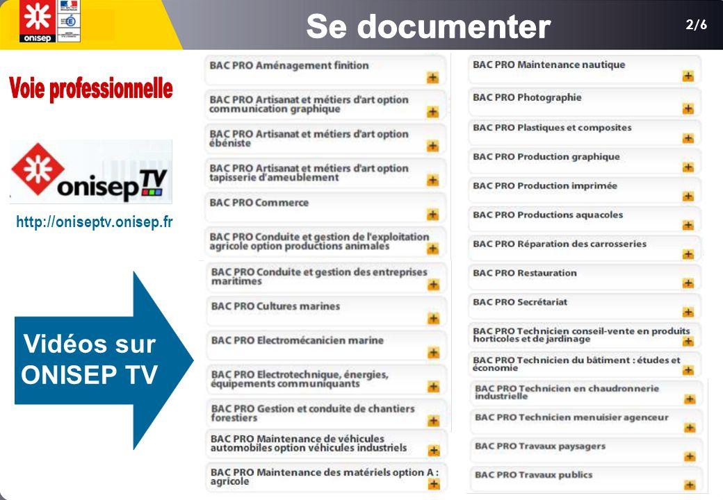 2/6 Vidéos sur ONISEP TV http://oniseptv.onisep.fr