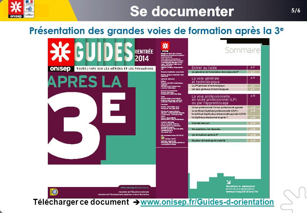 5/6 Présentation des grandes voies de formation après la 3 e Télécharger ce document www.onisep.fr/Guides-d-orientationwww.onisep.fr/Guides-d-orientat